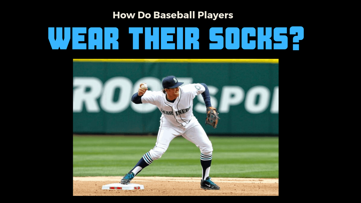 How Do Baseball Players Wear Their Socks Get Hyped Sports